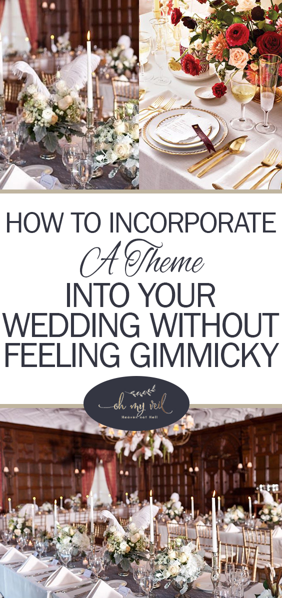 Incorporate a Theme, Themed Weddings, Wedding Tips, Themed Wedding Events, How to Pick a Theme for Your Wedding, Non Cheesy Wedding Themes, Dream Weddings, Wedding Planning Tips and Tricks