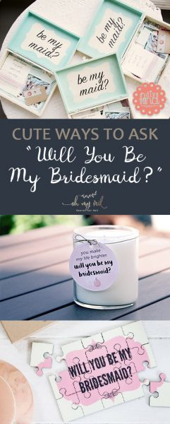 """Cute Ways to Ask """"Will You Be My Bridesmaid?"""" Will You Be My Bridesmaid? How to Ask Your Bridesmaids, Wedding, Wedding Dresses, DIY Wedding, How to Choose Your Bridesmaids, Choosing Your Bridesmaids"""