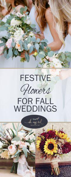 Festive Flowers, Fall Weddings, Fall Wedding Flowers, Flowers for Fall Weddings, DIY Wedding, Wedding Ideas, DIY Wedding Ideas, Fall Wedding Hacks