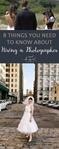 8 Things You Need to Know About Hiring a Photographer | Hiring a Photographer, Wedding Photographer, Wedding Photographer Tips, Tips for Wedding Photographer, Hiring A Wedding Photographer, Wedding Photography, Dream Wedding, Dream Wedding Tips and Tricks