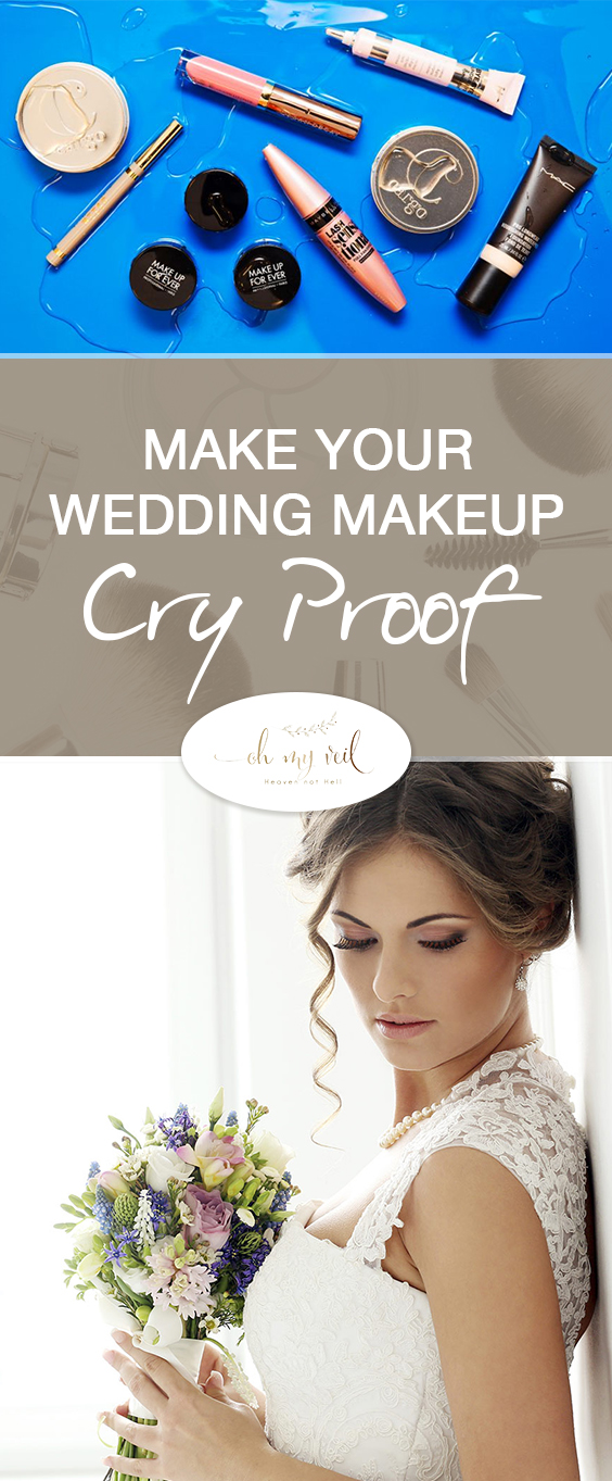 Make Your Wedding Makeup Cry Proof - Oh My Veil| Wedding Makeup, Wedding Tips, Wedding Makeup Tips, Makeup Hacks, Beauty Tips, Beauty Tips for Weddings #Makeup #Wedding #Beauty #WeddingBeautyTips