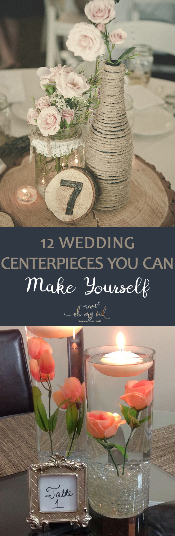 12 Wedding Centerpieces You Can Make Yourself| DIY Wedding, DIY Centerpieces, Wedding Centerpieces, Homemade Wedding Centerpieces, Wedding, Dream Wedding, DIY Wedding #DIYWedding #Wedding #WeddingHacks #WeddingCenterpieces