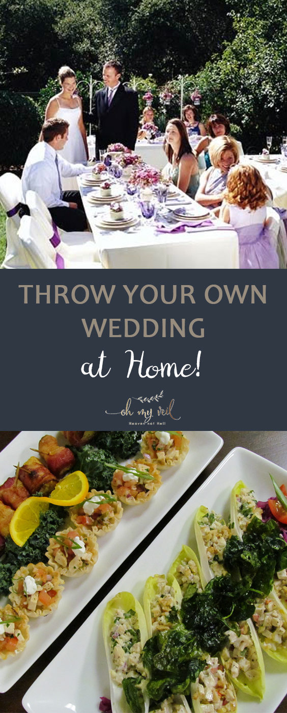 Throw Your Own Wedding at Home! - Oh My Veil | wedding, wedding ideas, wedding diy, diy wedding ideas, wedding diy ideas, wedding diy cheap