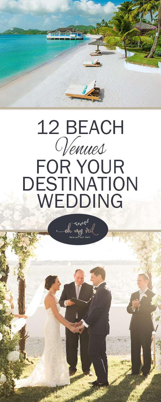 12 Beach Venues for Your Destination Wedding| Destination Wedding, Destination Wedding Ideas, Destination Wedding Locations, Wedding Locations #DestinationWedding #DestinationWeddingIdeas #DestinationWeddingLocations