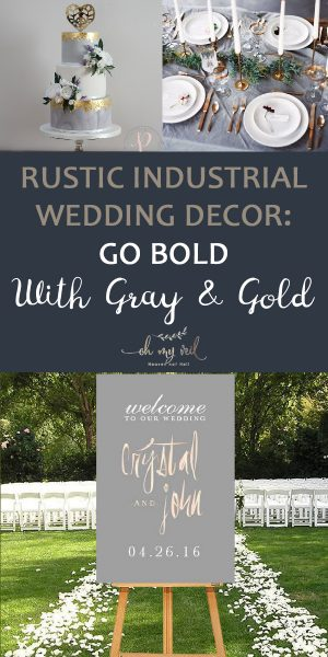 Industrial Wedding Decor | Industrial Wedding Decor Tips and Tricks | Wedding Planning | Industrial Wedding Planning | Gold and Gray Wedding Design | Gold and Gray Wedding Colors | Wedding Planning Tips