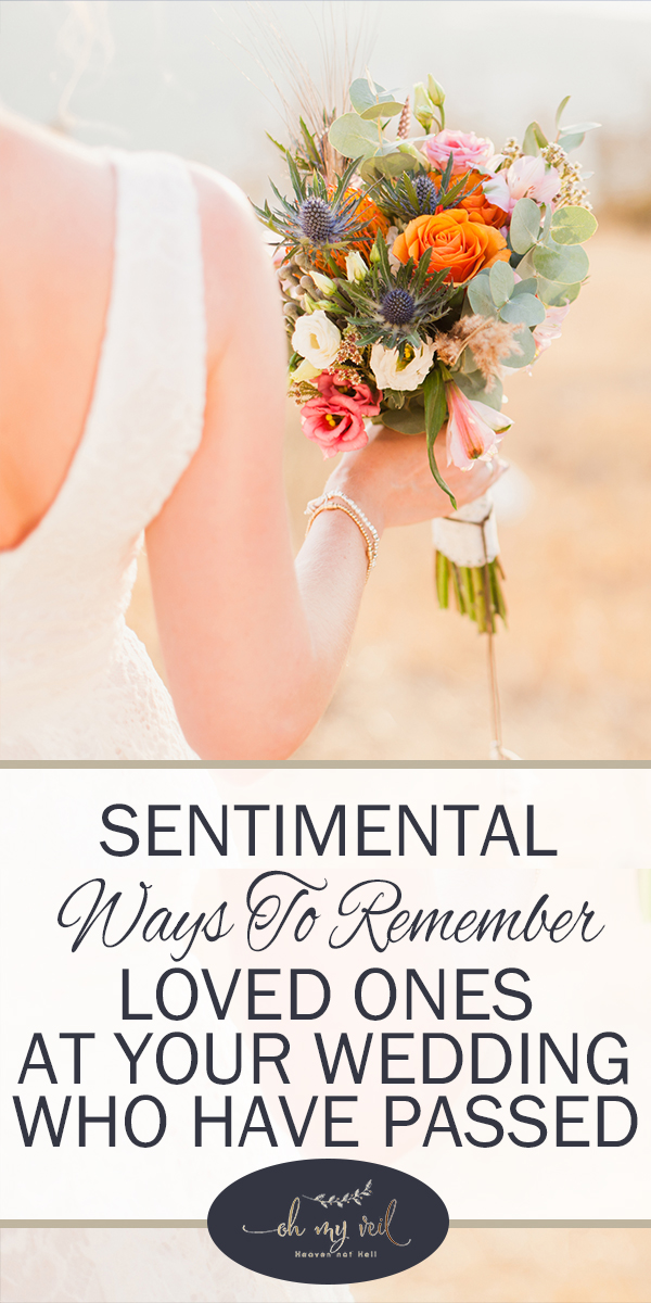passed | ways to remember loved ones | sentimental | ways to remember loved ones at weddings | weddings | remember loved ones at weddings who have passed