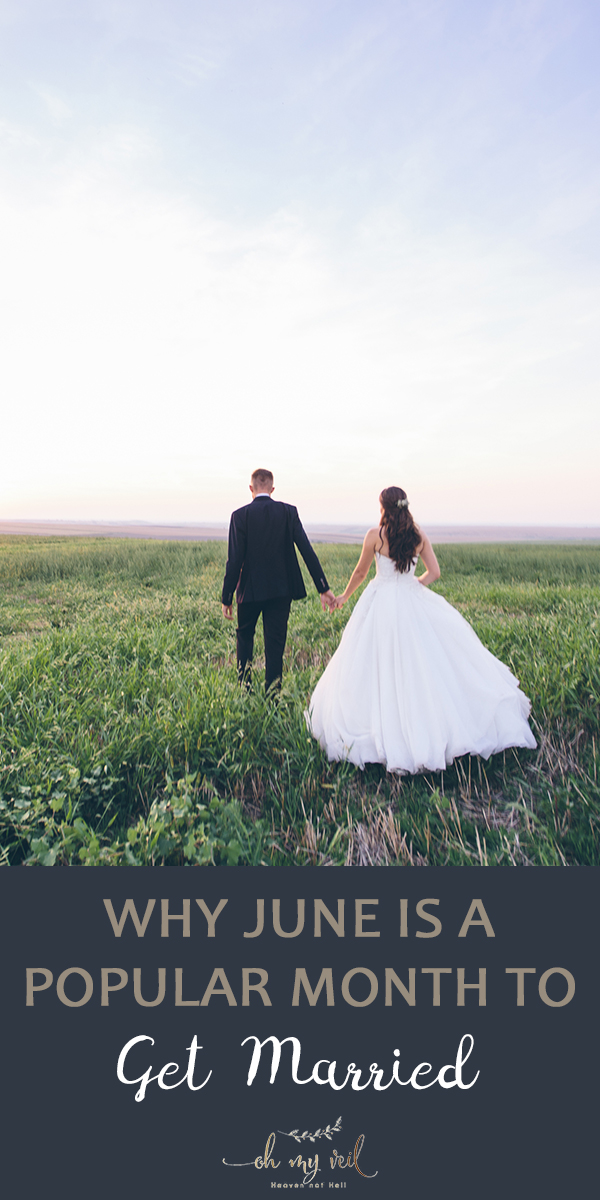 month   June   wedding   wedding month   get married in June   why June is a popular month to get married   June wedding