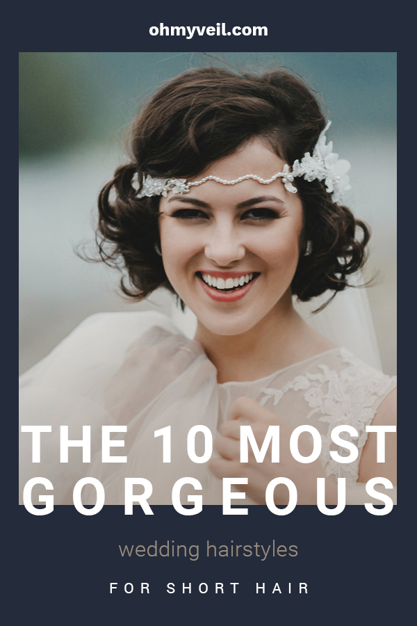 Short hair is sassy and cute, but it can also look so elegant for your wedding day with the help of a few little tips and tricks. Oh My Veil has some easy ways to dress up your short hair for the big day. Take a look at these easy to follow ideas. Look your best on the biggest day of your life. #shorthairweddingstyles #weddingtips #weddinghairstyles