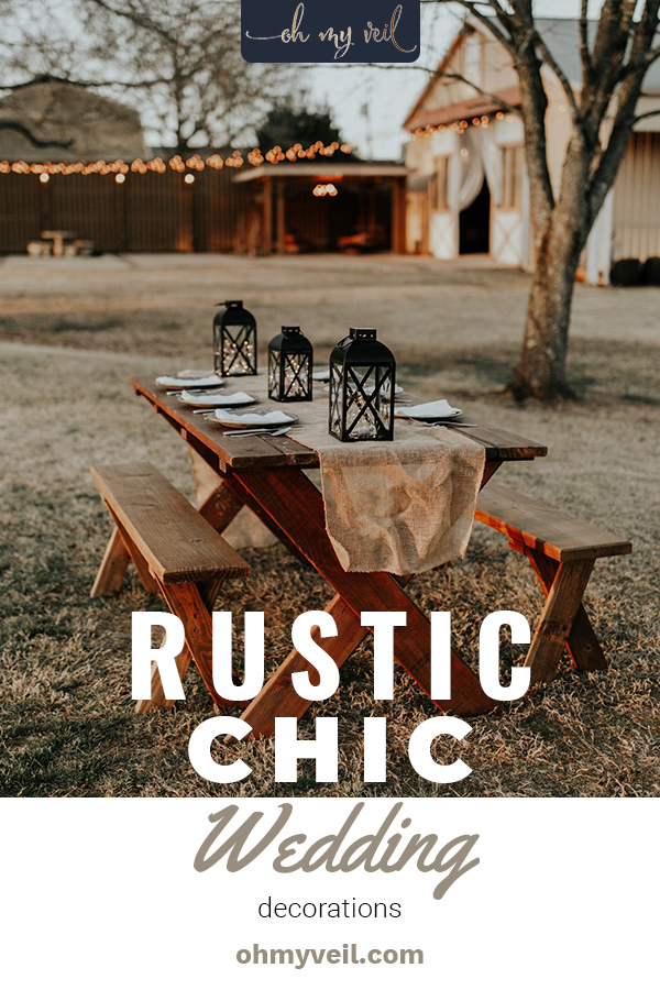 I'm calling it now, rustic chic weddings are going to be the hottest trend this year! Use these rustic chic wedding decoration ideas to decorate for your big day, these all look incredible! #ohmyveilblog #weddingdecorations #wedding