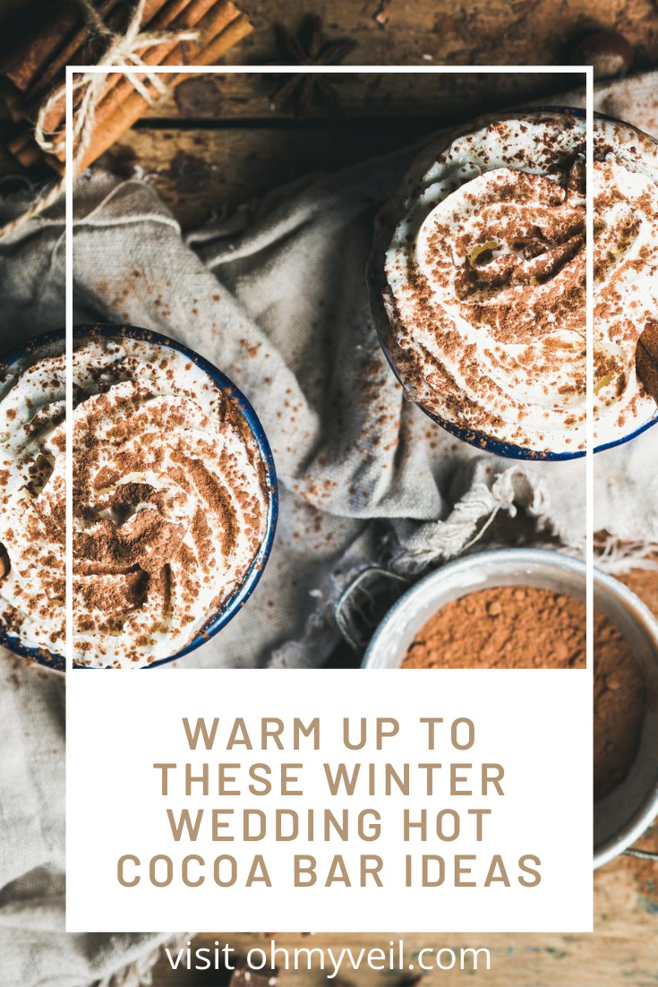 I love winter weddings. They are so beautiful. But, what do you offer your guests. I always suggest something to warm them up and a winter wedding hot cocoa bar is always at the top of list. Read this post now to get ideas for your special day. #winterweddings #Weddingplanning #winterweddinghotcocoabar #ohmyveilblog
