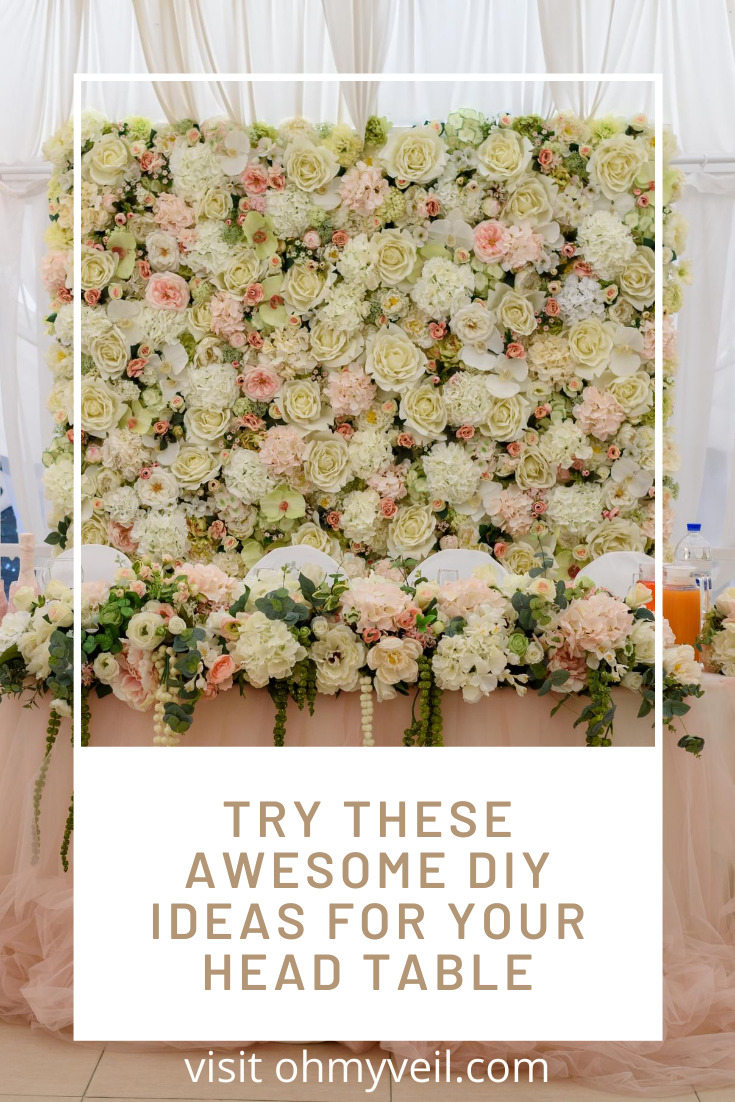 Need some inspiration for your head table? Ohmyeil.com has some great DIY ideas that anyone can do. These ideas create such a  personalized look and feel. Read the post and subscribe today for free wedding ideas from a wedding planner. #headtable #weddingplanning #DIYWedding